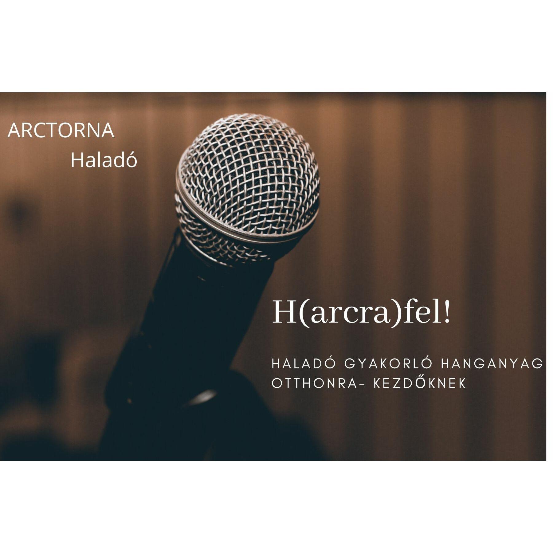 H(ARCRA)FEL! ONLINE GYAKORLÓ PROGRAM KEZDŐKNEK IV. NEGYEDÉV